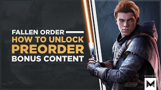 Star Wars Jedi Fallen Order: How To Unlock The Pre Order Bonus & Deluxe Edition Content In Game