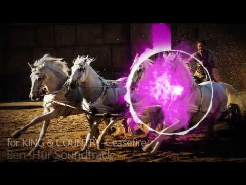 Ben-Hur Soundtrack | for KING and COUNTRY – Ceasefire (2016) / Beautiful music