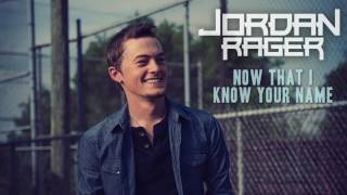 jordan rager now that i know your name official audio