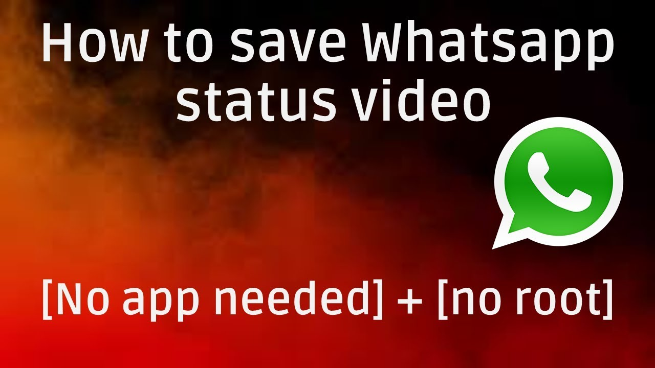 How to save video from whatsapp status ?  no apps to install + no root needed