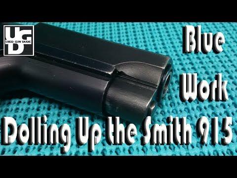 Smith 915 Birchwood Casey Super Blue, Making Her Gooder PART I