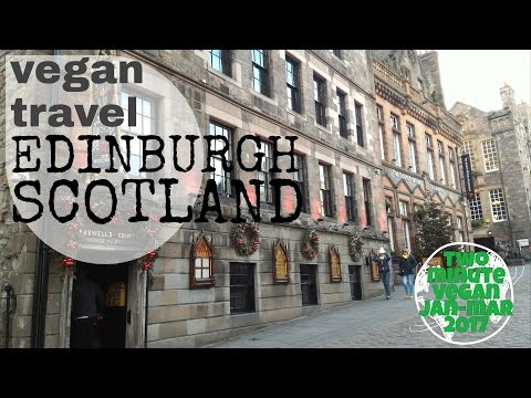 Vegan travel Edinburgh - 2 minute vegan