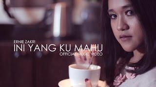 Ernie Zakri - Ini Yang Ku Mahu (Official Music Video)