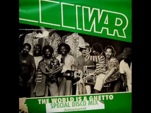 War - The World Is A Ghetto (Special Us Disco Mix)