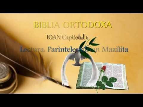 Biblia Ortodoxa - Ioan - Cap.1 - Lect: Pr. Adrian Mazilita