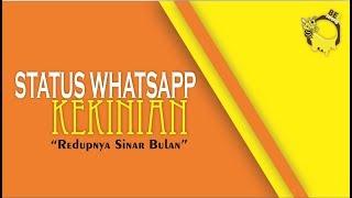 Status Whatsapp Kekinian #1 | Redupnya Sinar Bulan