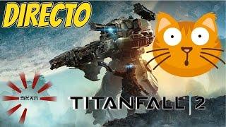 Directo [1] Titanfall 2 Gameplay Español Full HD 1080p 60fps