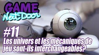 Les univers et les mécaniques de jeu sont-ils interchangeables? Game Next Door #11