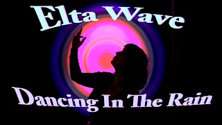 Elta Wave - Dancing In The Rain