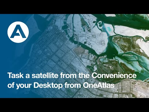 Task a satellite from the Convenience of your Desktop from OneAtlas