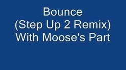 Bounce (Step Up 2 Remix) With Moose's Part