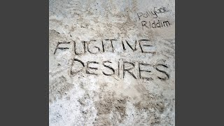 Fugitive Desires