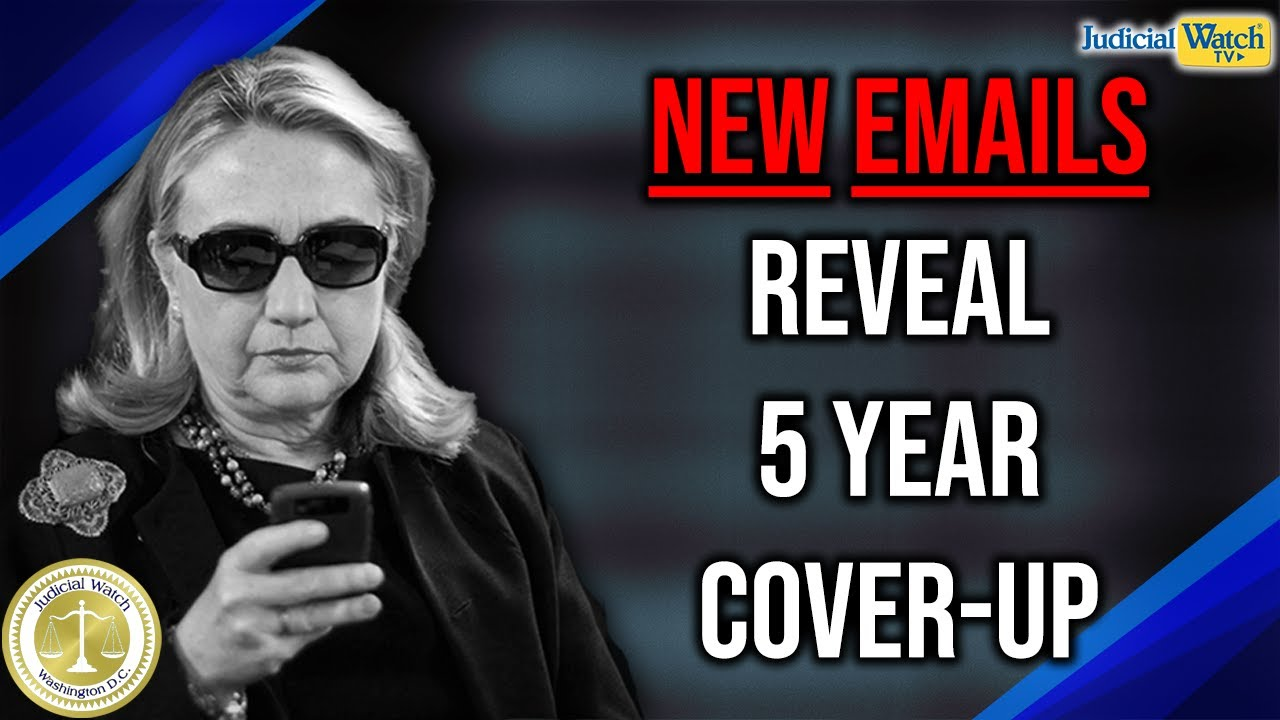 Judicial Watch New Emails Reveal State Dept. Covered Up Clinton Email Scandal for Five Years! | Tom