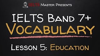 IELTS Band 7+ Vocabulary Lesson 5: Education