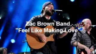 "Zac Brown Band ""Feel Like Making Love"" Live full song"