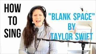 """How to Sing that Song: """"BLANK SPACE"""" by Taylor Swift"""