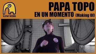 PAPA TOPO - Making Of