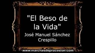 El Beso de la Vida - José Manuel Sánchez Crespillo [AM]