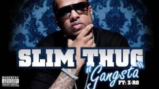 """Slim Thug """"Gangsta"""" feat. Z-Ro"""