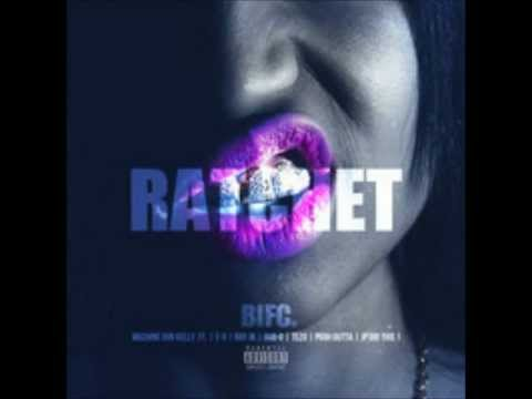 Machine Gun Kelly - Ratchet (Dirty)