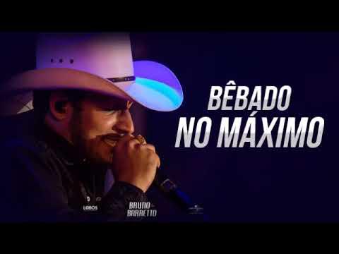 Bruno e Barretto - Bêbado No Máximo (Super Lançamento 2018)