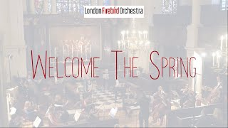 Welcome the Spring - London Firebird Orchestra LIVE