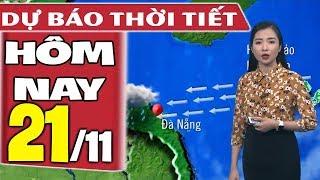 Dự báo thời tiết hôm nay mới nhất ngày 21/11/2019 | Dự báo thời tiết 3 ngày tới