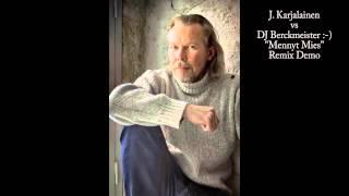 J. Karjalainen -- Mennyt Mies (Remix Demo)
