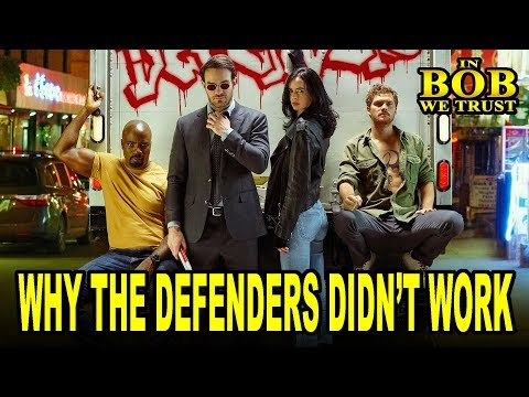 In Bob We Trust - WHY THE DEFENDERS DIDN'T WORK (Spoilers!)