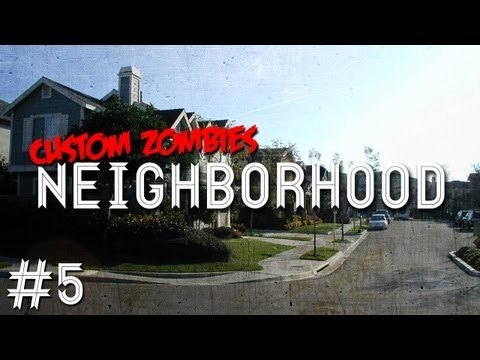 Custom Zombies - Neighborhood: The Commando Is Now Going Commando (Part 5)