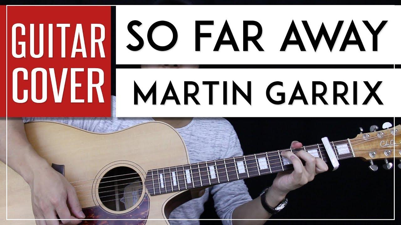 So Far Away Guitar Cover Acoustic Martin Garrix Onscreen Chords