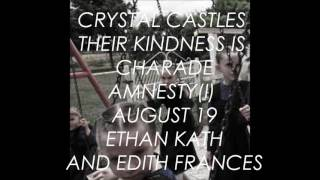 Crystal Castles - Their Kindness Is Charade