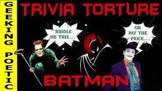BATMAN TRIVIA TORTURE!  Think you know your Batman trivia??