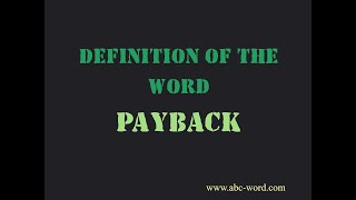 """Definition of the word """"Payback"""""""