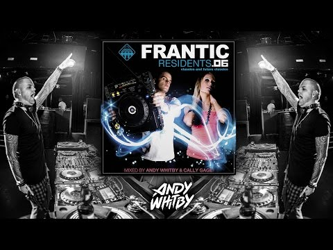 FRANTIC RESIDENT 06 mixed by Andy Whitby & Cally Gage (2006)