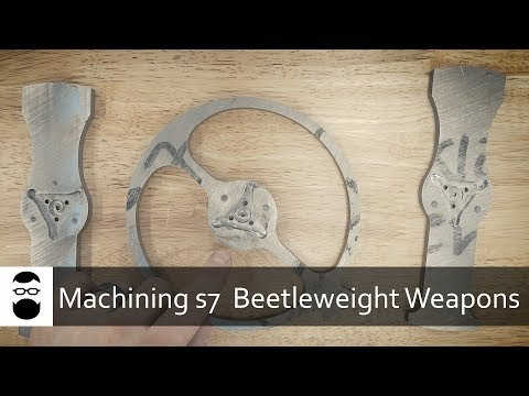Machining S7 Beetleweight Weapons
