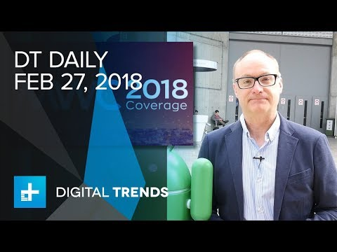 DT Daily at MWC 2018: Sony Xperia XZ2 phones, Android Go slims down, LiFi lights up
