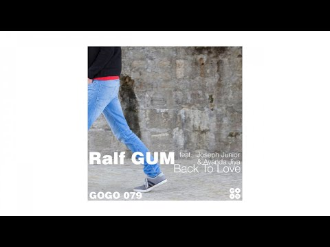 Ralf GUM feat. Joseph Junior & Ayanda Jiya – Back To Love (Ralf GUM Main Mix) - GOGO 079
