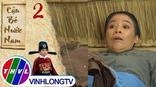 THVL | Cậu bé nước Nam - Tập 2[1]: Bà Ba hoảng sợ vì mình sinh ra một con quái vật