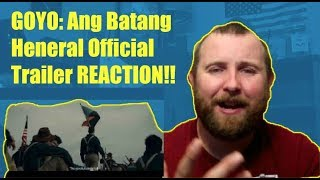 GOYO: Ang Batang Heneral Official Trailer REACTION!!   Great Filipino Movie REACTION!