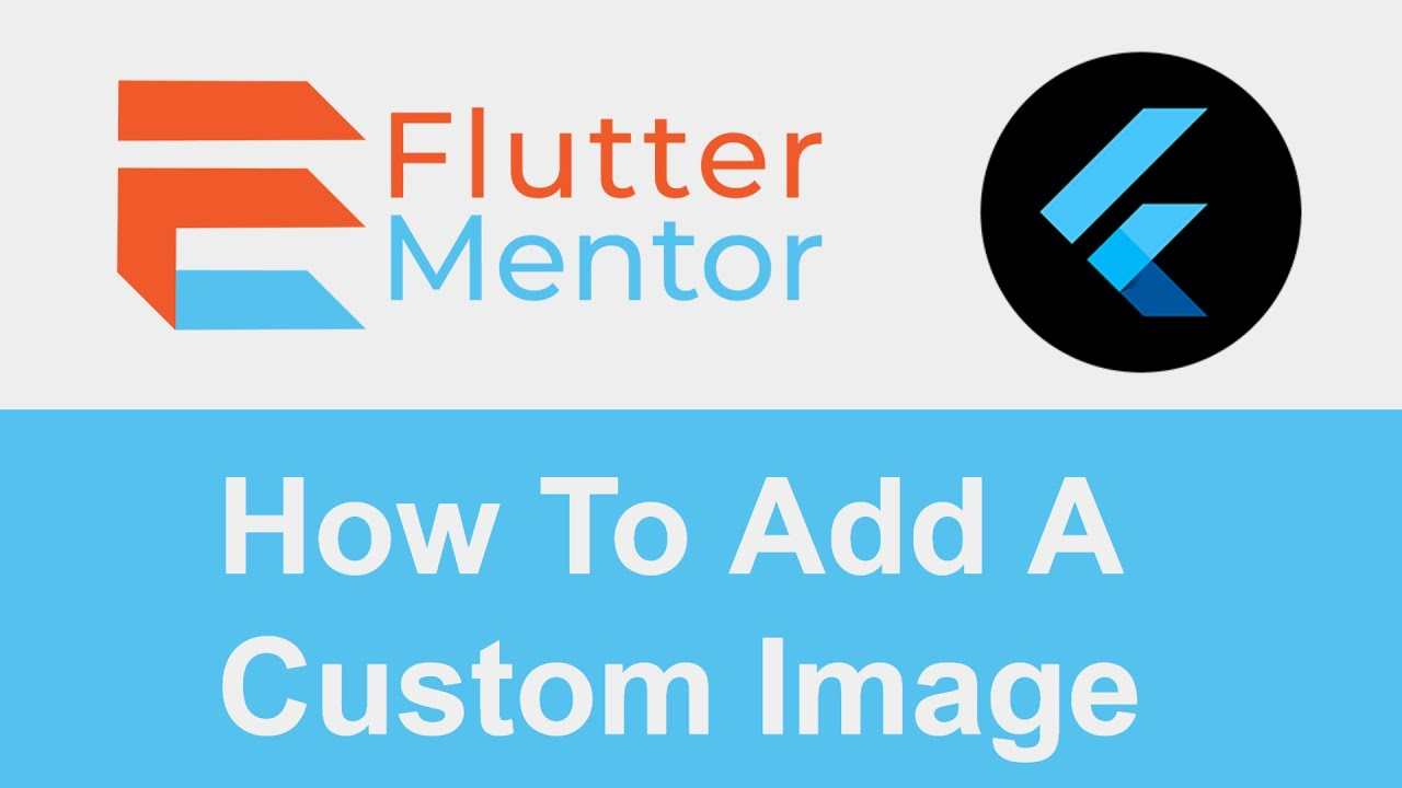 How To Add A Custom Image (Local And Network/URL) - Flutter