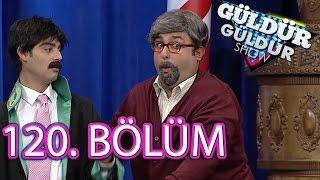 Güldür Güldür Show 120. Bölüm Full HD Tek Parça