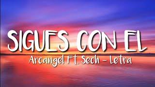 Arcángel Ft. Sech - Sigues Con El (LETRA).mp3