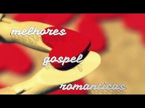 musicas gospel romanticas❤️️- so as melhores 2018❤️️❤️️🎶🎶