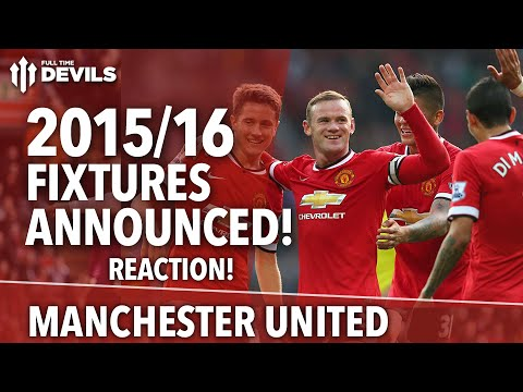 2015/16 Fixtures Announced! | Manchester United