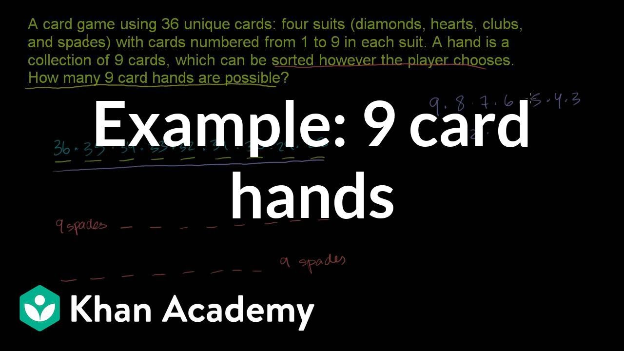 Combination example: 9 card hands (video) | Khan Academy