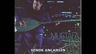 Mustafa Taş Sende Anlarsın Resimi