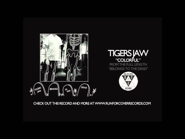 tigers-jaw-colorful-runforcovertube