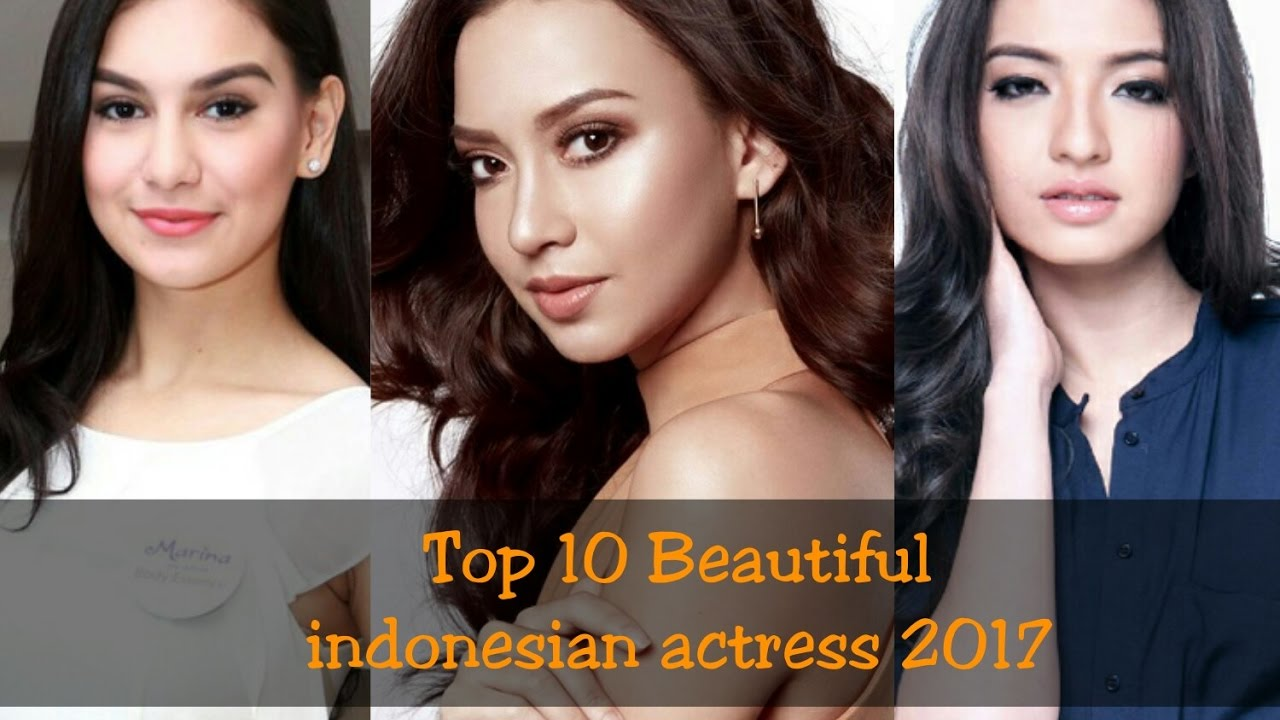 Indonesian Celebrity Complete top 10 most beautiful indonesian actresses 2017 - youtube