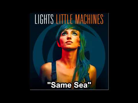 LIGHTS - Same Sea (Full Song)